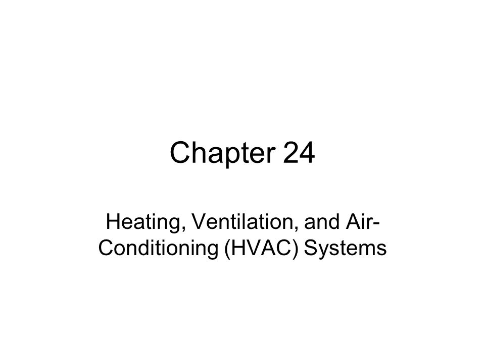 Heating, Ventilation, and Air-Conditioning (HVAC) Systems