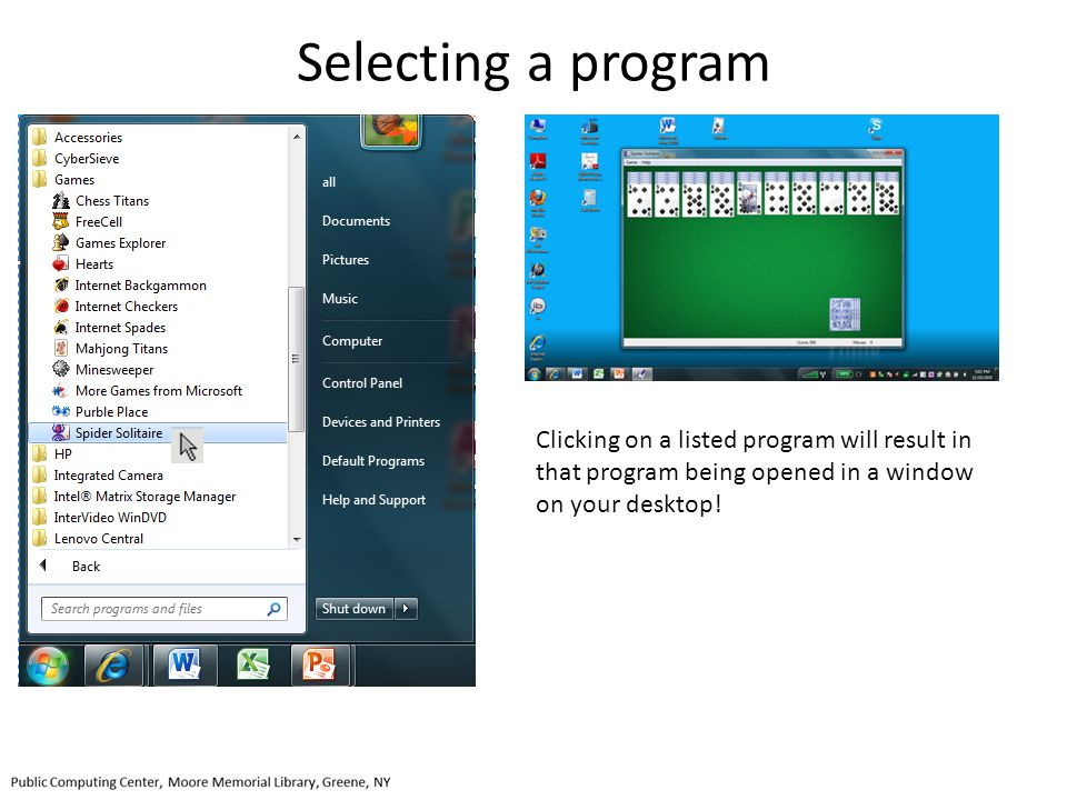 Selecting a program Clicking on a listed program will result in that program being opened in a window on your desktop!