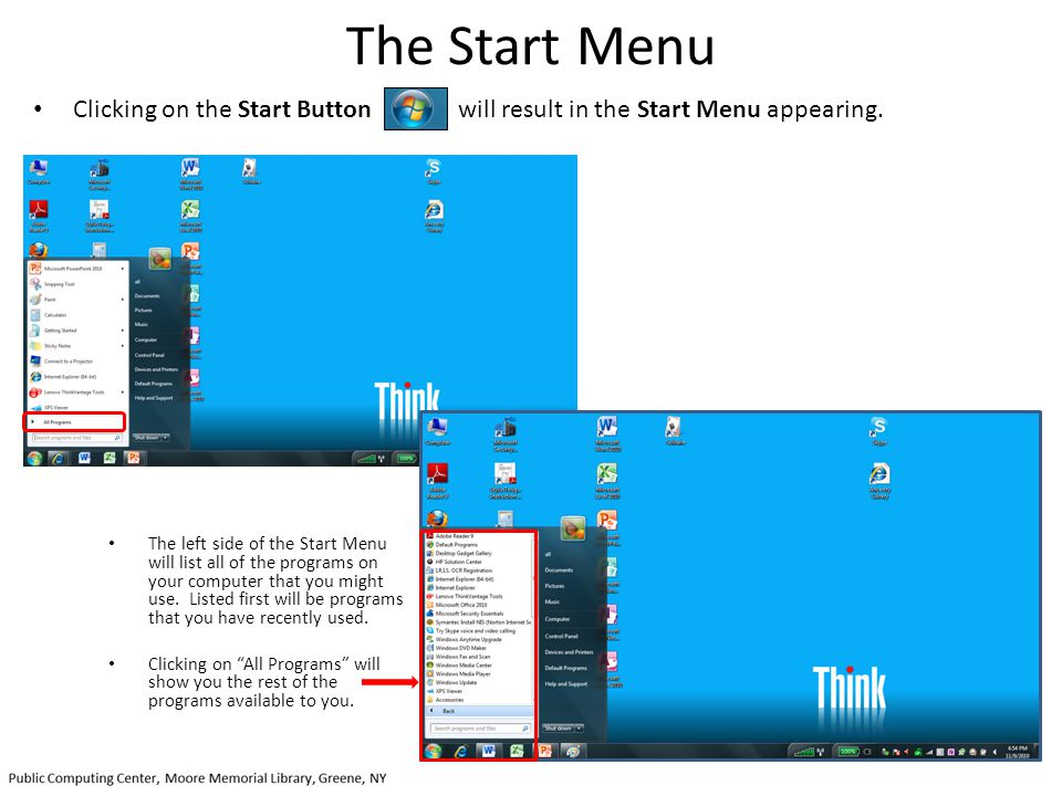 The Start Menu Clicking on the Start Button will result in the Start Menu appearing.