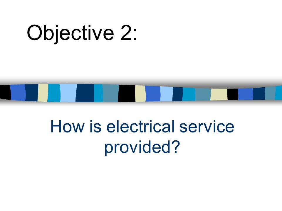 How is electrical service provided