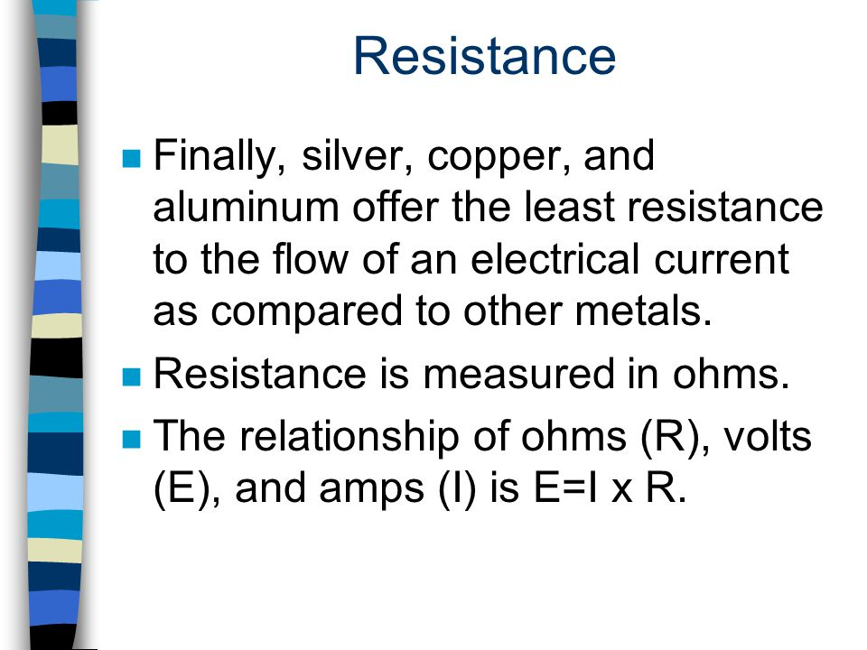Resistance Finally, silver, copper, and aluminum offer the least resistance to the flow of an electrical current as compared to other metals.