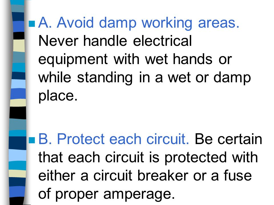 A. Avoid damp working areas