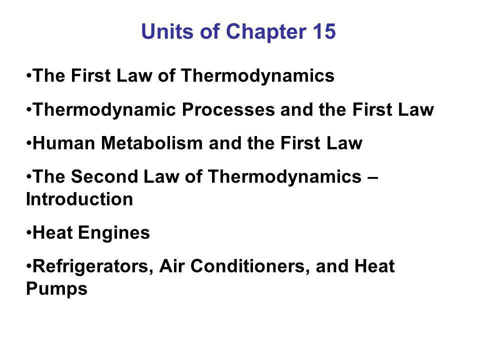Units of Chapter 15 The First Law of Thermodynamics