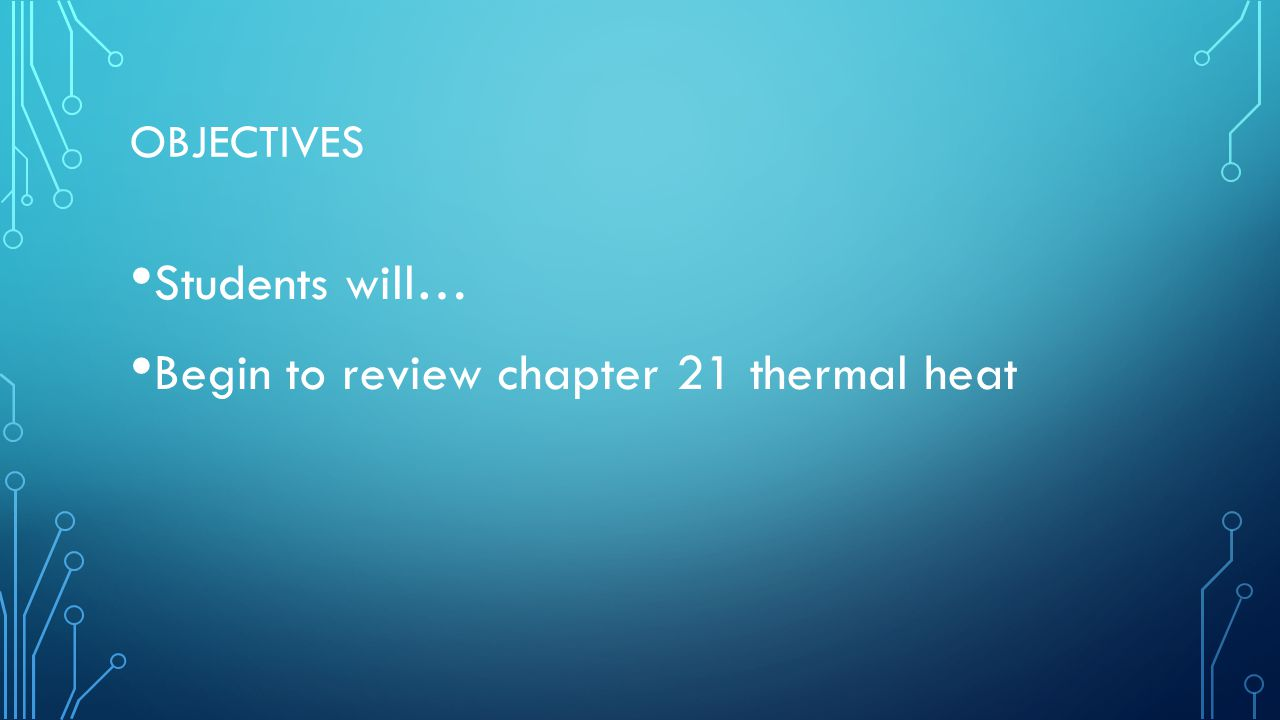 Begin to review chapter 21 thermal heat