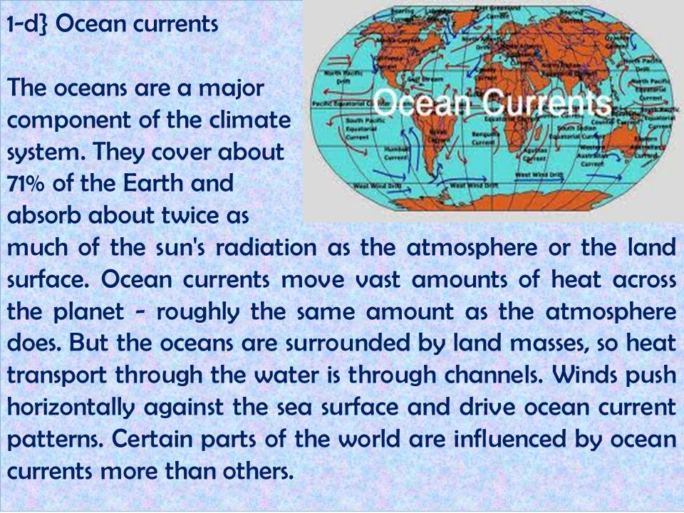 1-d} Ocean currents The oceans are a major. component of the climate. system. They cover about. 71% of the Earth and.