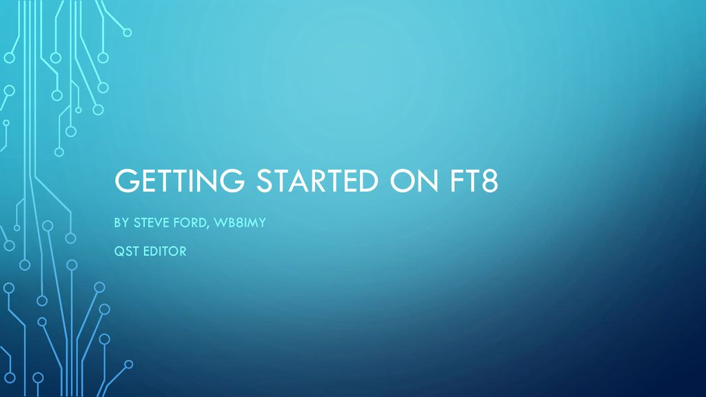 By Steve Ford, WB8IMY QST Editor - ppt download