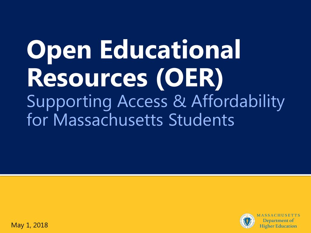 Open Educational Resources (OER) Supporting Access & Affordability for Massachusetts Students