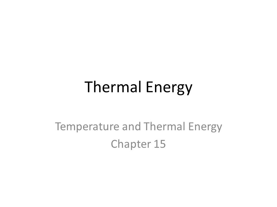 Temperature and Thermal Energy Chapter 15