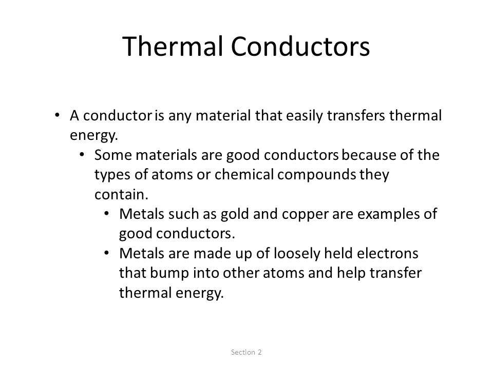 Thermal Conductors A conductor is any material that easily transfers thermal energy.