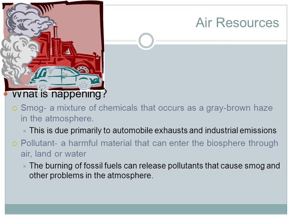 Air Resources What is happening