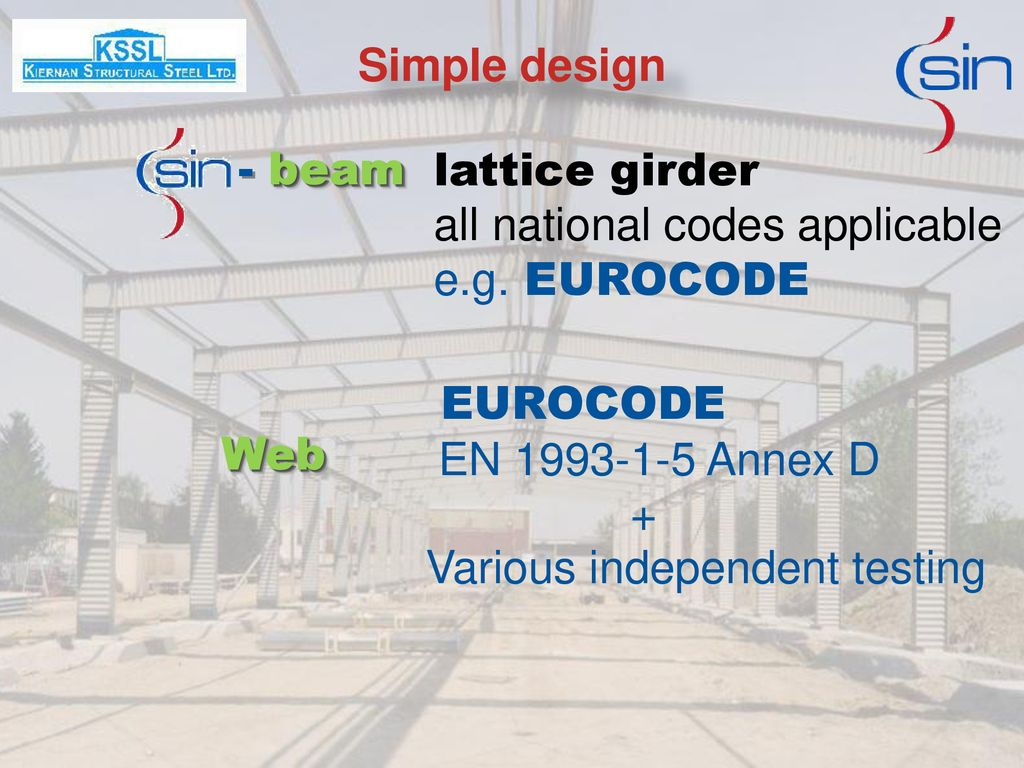 Simple design - beam. lattice girder. all national codes applicable. e.g. EUROCODE. EUROCODE. EN Annex D.