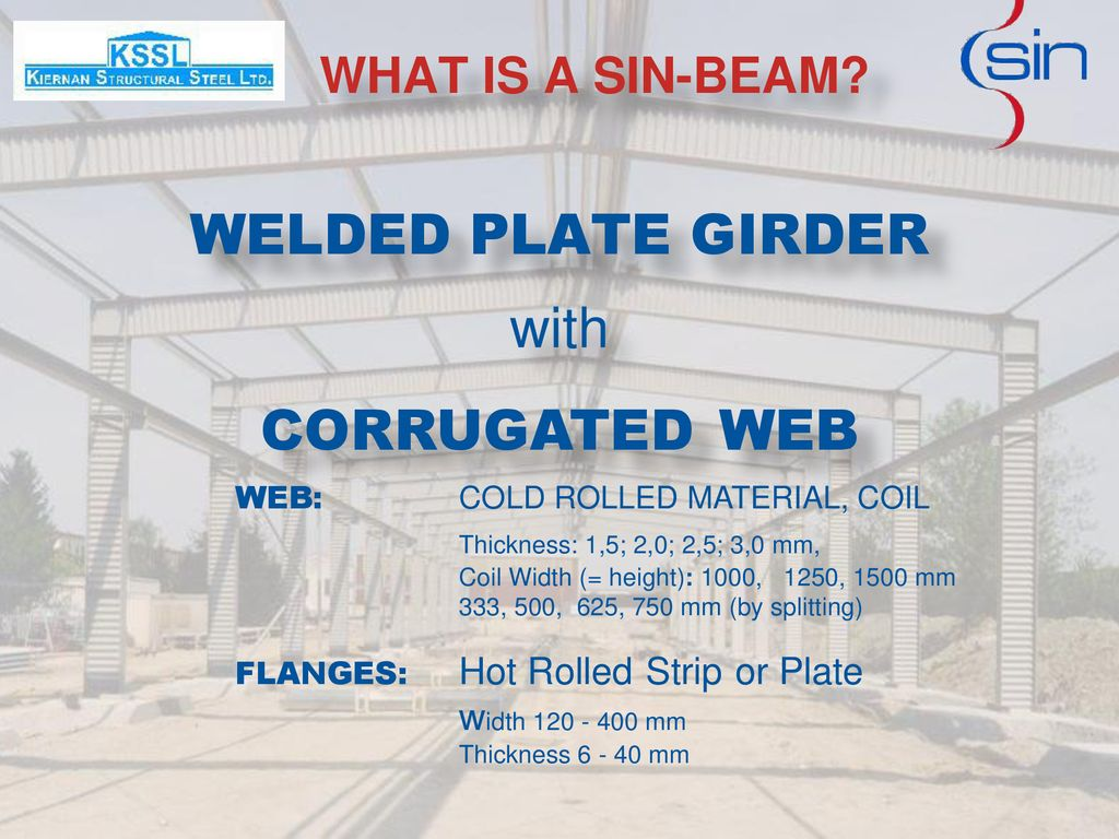 WELDED PLATE GIRDER with CORRUGATED WEB WHAT IS A SIN-BEAM