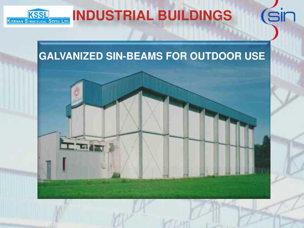 GALVANIZED SIN-BEAMS FOR OUTDOOR USE