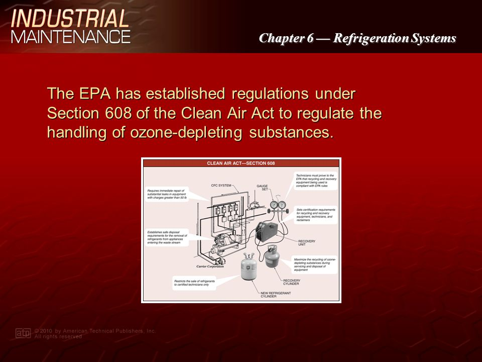 The EPA has established regulations under Section 608 of the Clean Air Act to regulate the handling of ozone-depleting substances.