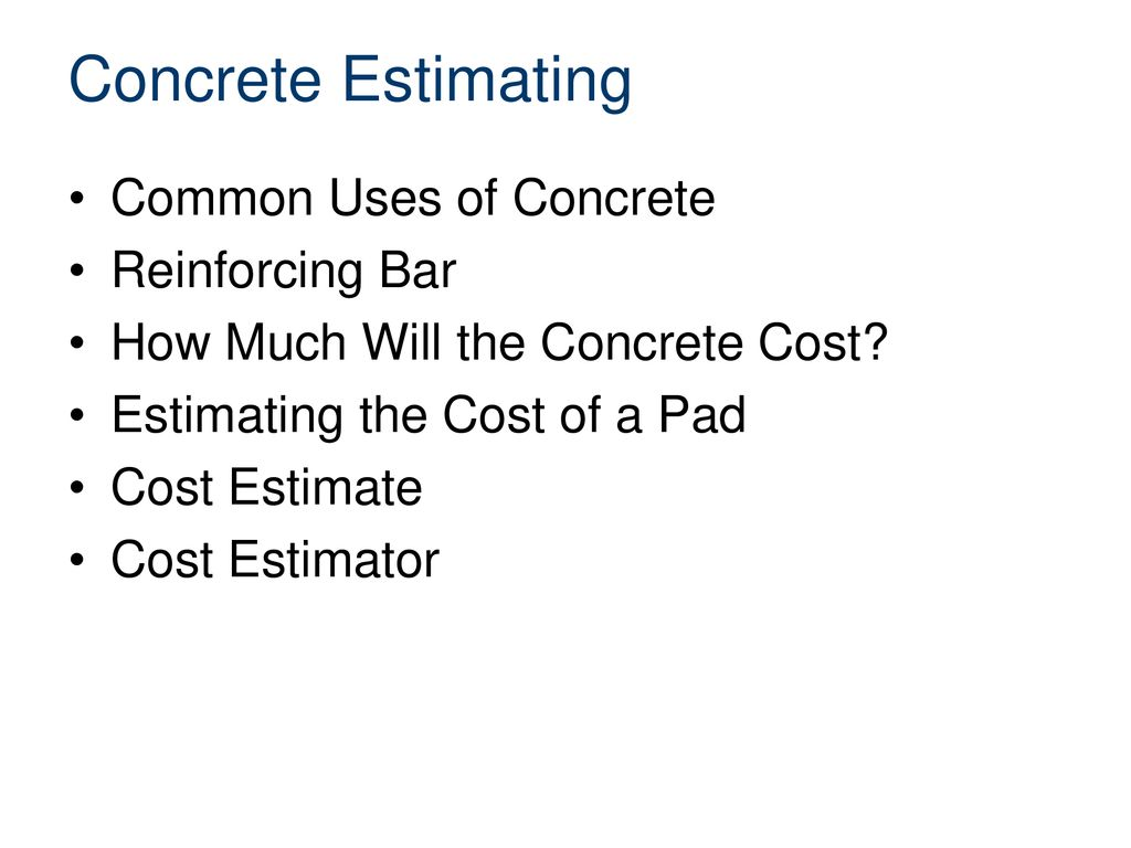 Estimating The Cost For The Concrete Pad Ppt Download