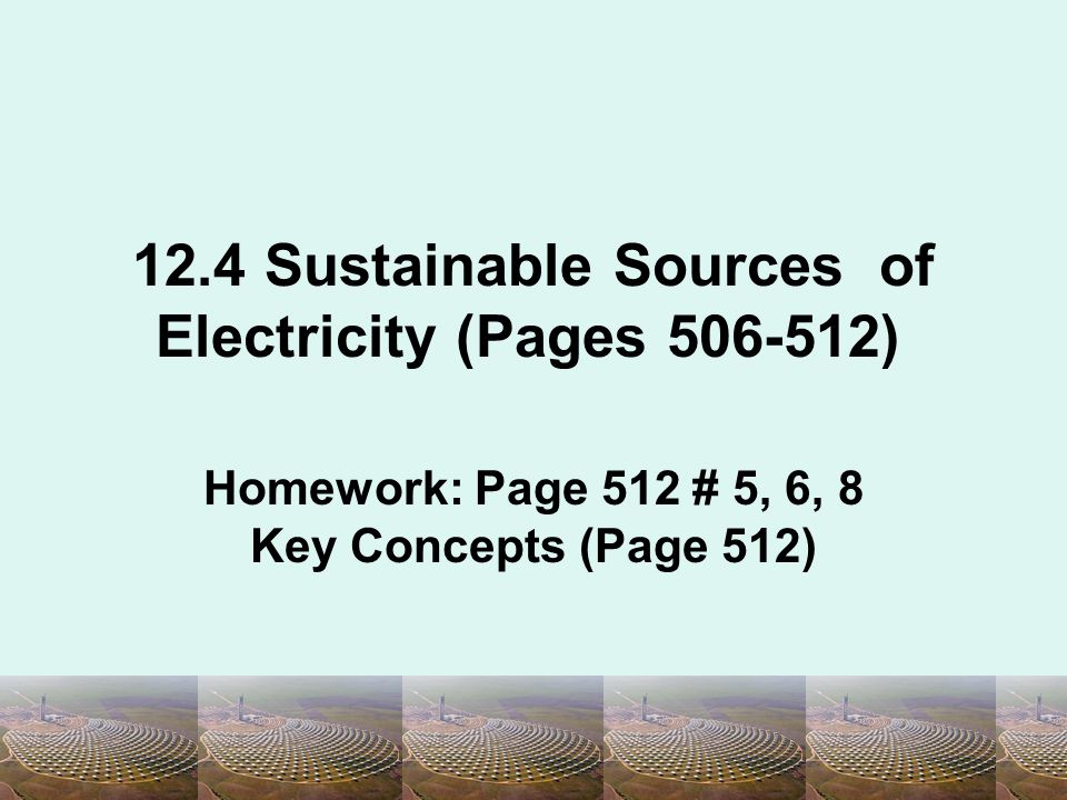 12.4 Sustainable Sources of Electricity (Pages )
