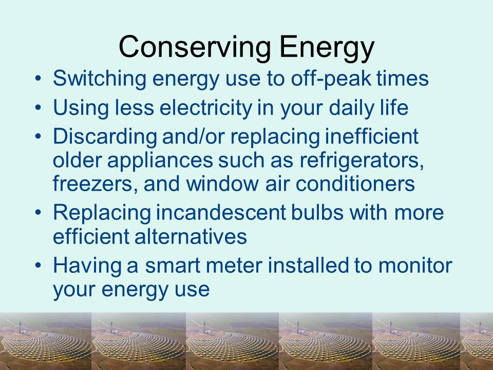 Conserving Energy Switching energy use to off-peak times