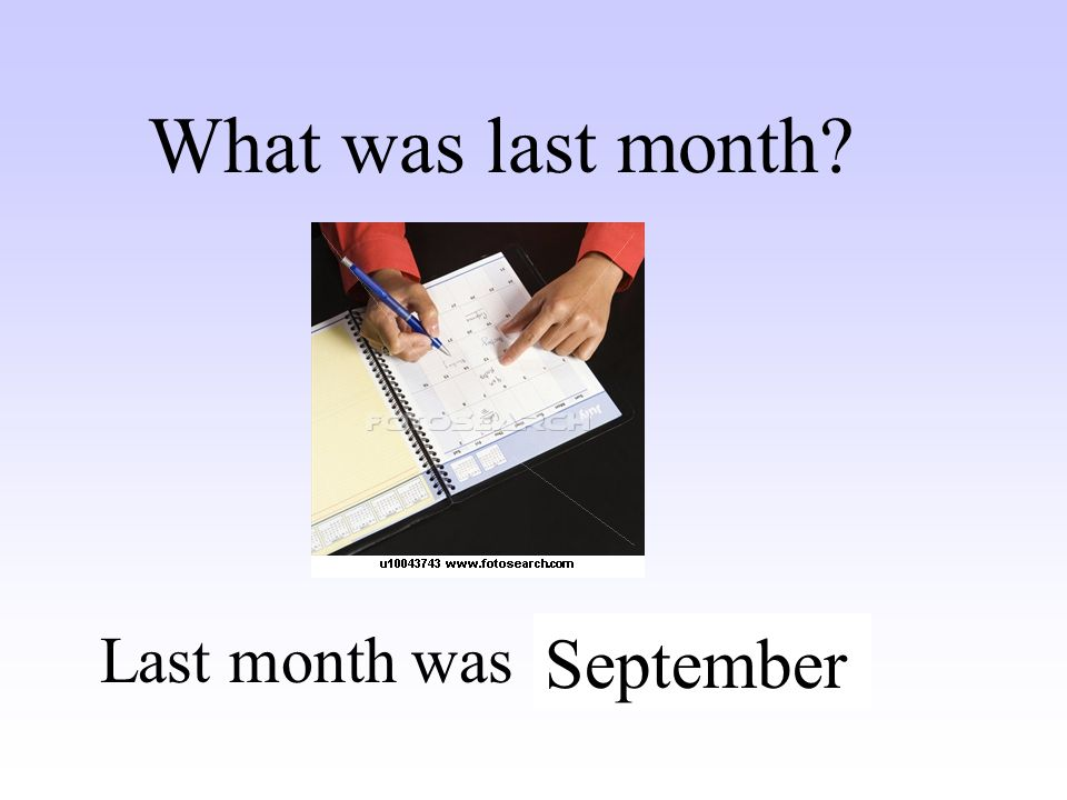 What was last month Last month was ………. September