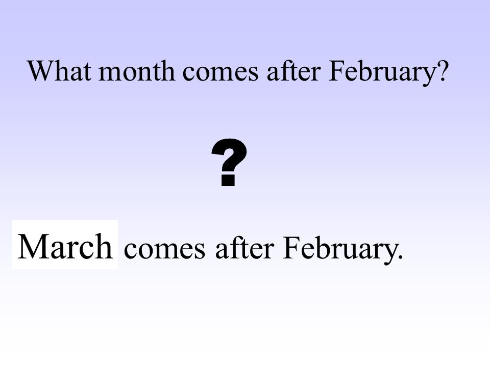 What month comes after February