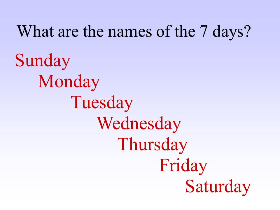 What are the names of the 7 days