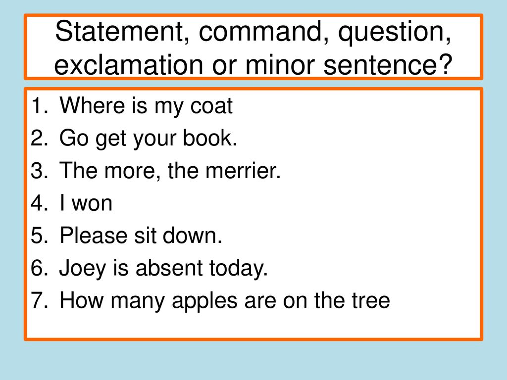 statement command question exclamation or minor sentence
