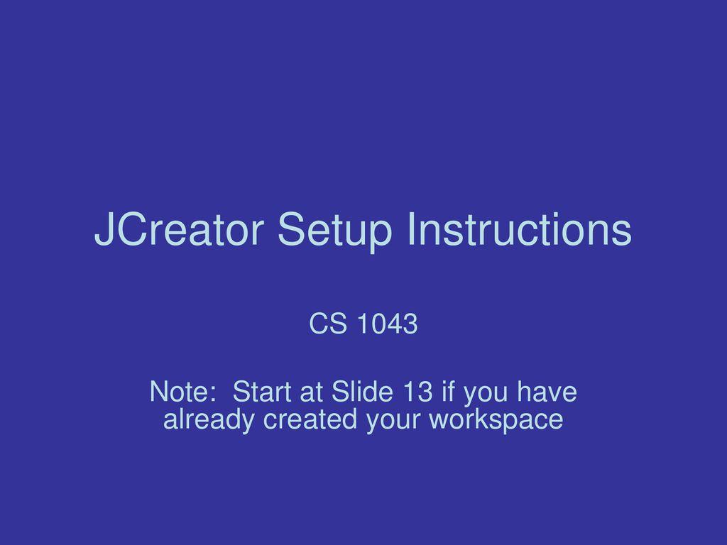JCreator Setup Instructions - ppt download