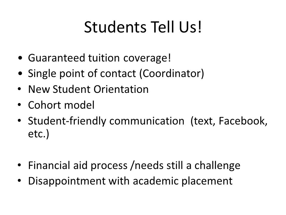 Students Tell Us! Guaranteed tuition coverage!
