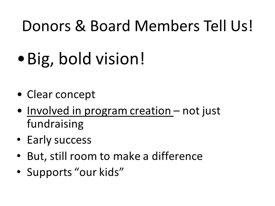 Donors & Board Members Tell Us!