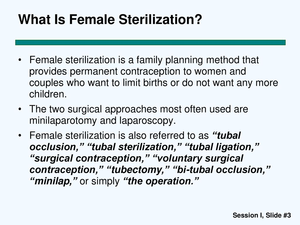 Session I: Characteristics of Tubal Ligation (Female