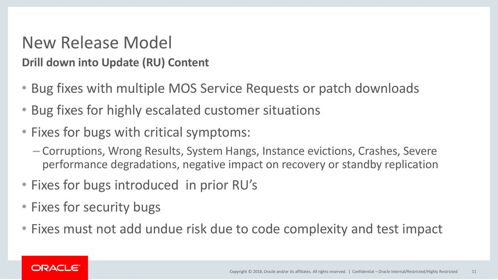 New Release Model Drill down into Update (RU) Content. Bug fixes with multiple MOS Service Requests or patch downloads.