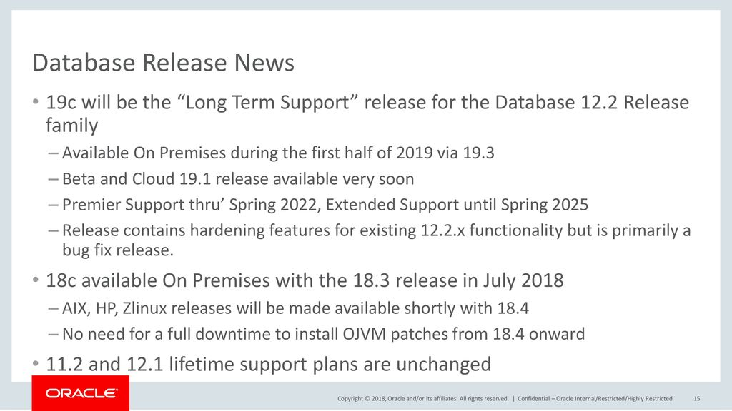 Database Release News 19c will be the Long Term Support release for the Database 12.2 Release family.