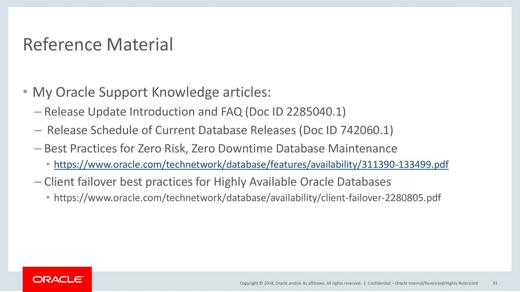 Reference Material My Oracle Support Knowledge articles: