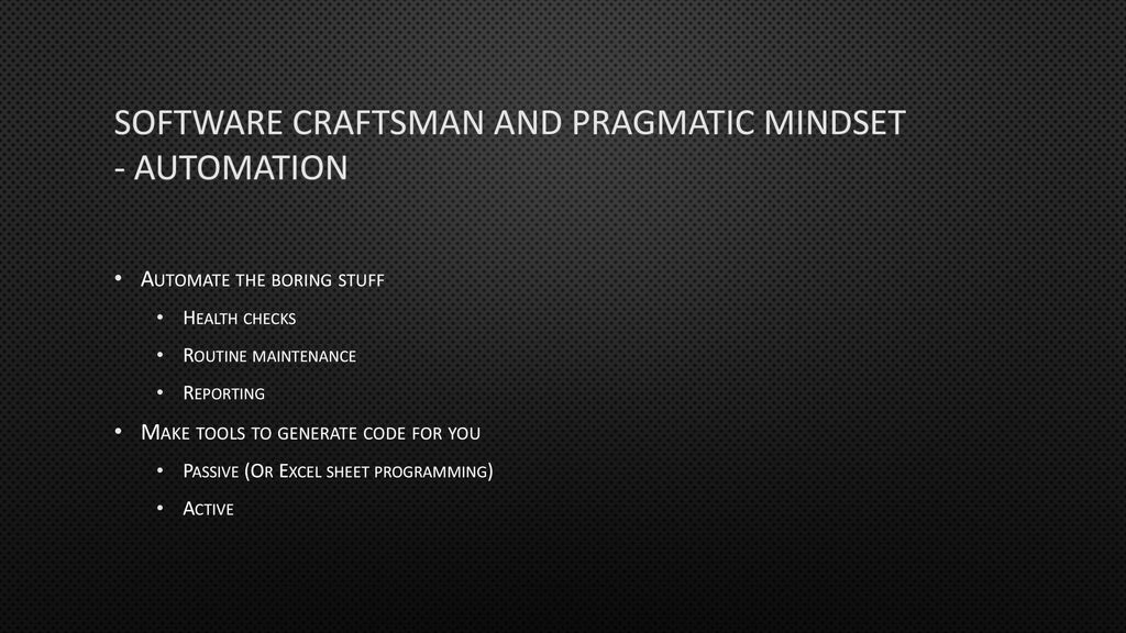 The Pragmatic, Passionate, Practiced, Software Craftsman - ppt download