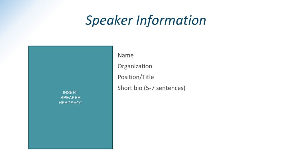 Speaker Information Name Organization Position/Title