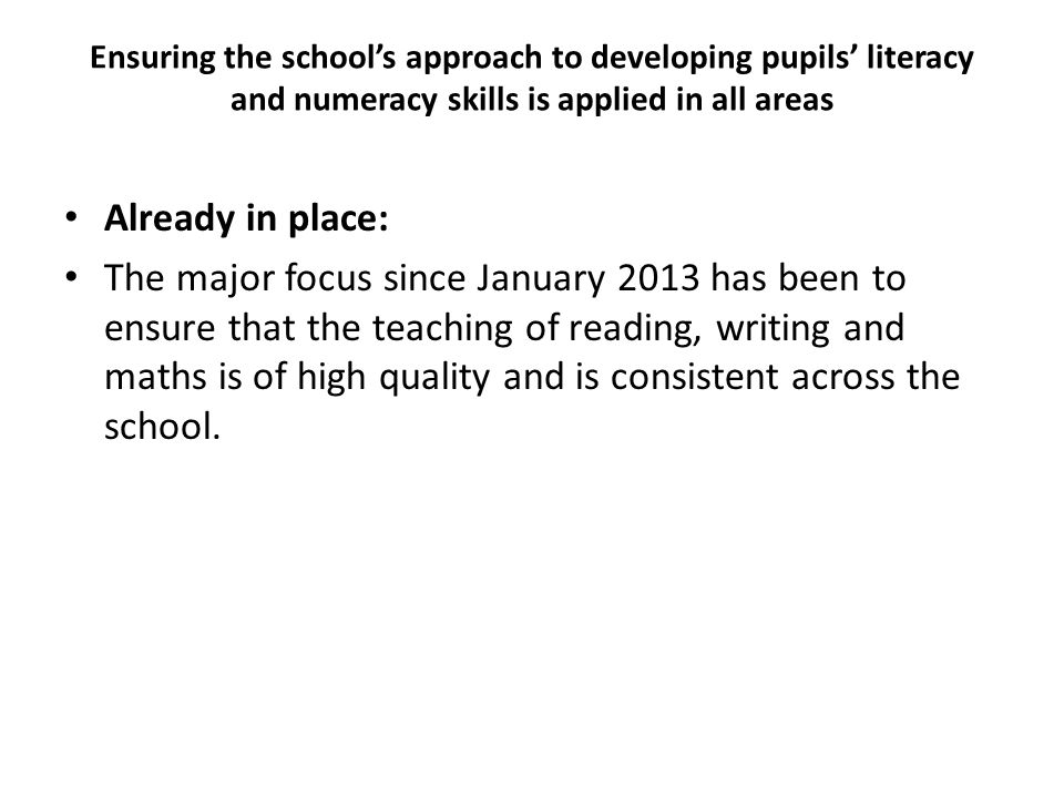 Ensuring the school's approach to developing pupils' literacy and numeracy skills is applied in all areas