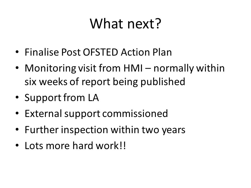What next Finalise Post OFSTED Action Plan