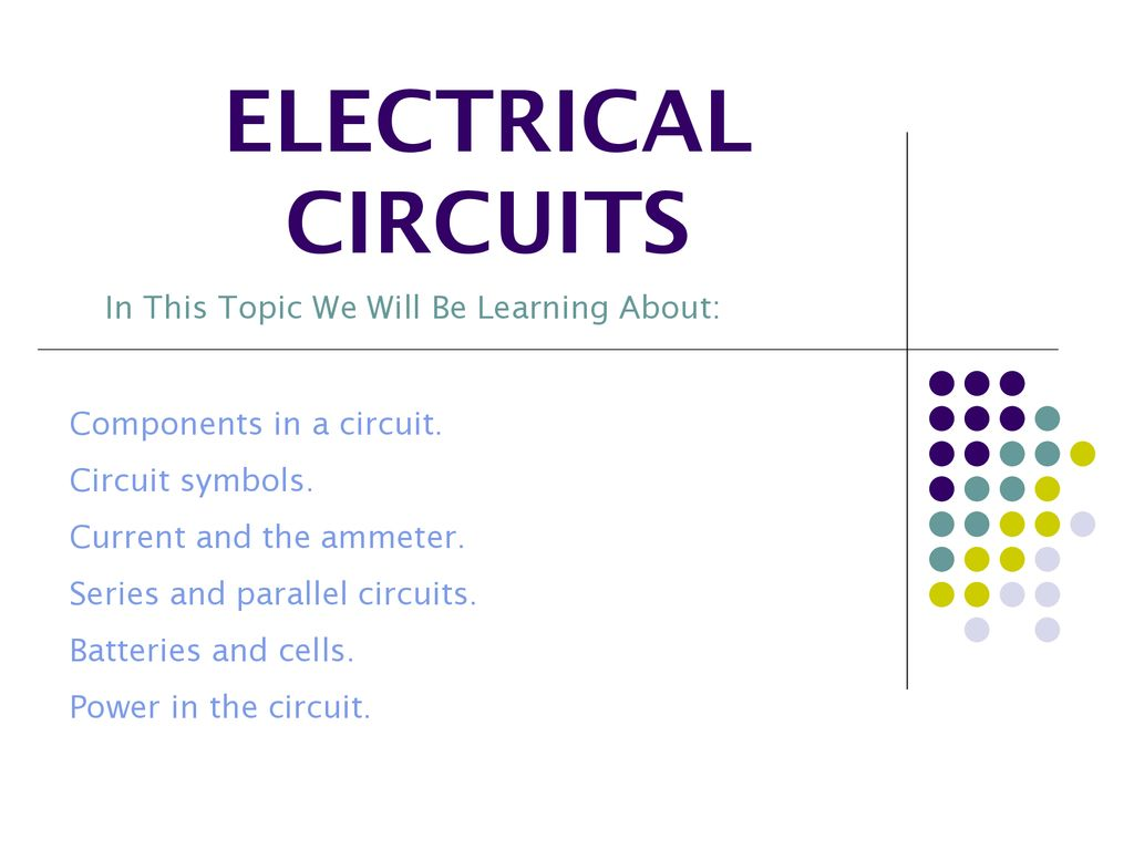 Electrical Circuits In This Topic We Will Be Learning About Ppt Symbols