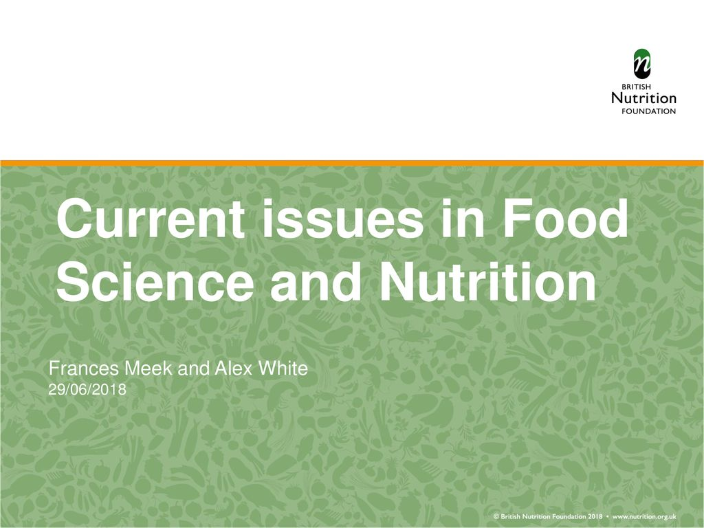 Current issues in Food Science and Nutrition - ppt download