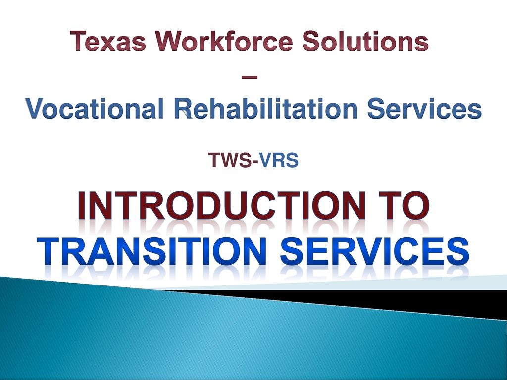 Texas Workforce Solutions Vocational Rehabilitation Services Ppt
