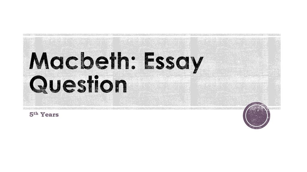 Science Fiction Essays Macbeth Essay Question High School Application Essay Examples also A Level English Essay Structure Macbeth Essay Question  Ppt Download Easy Essay Topics For High School Students