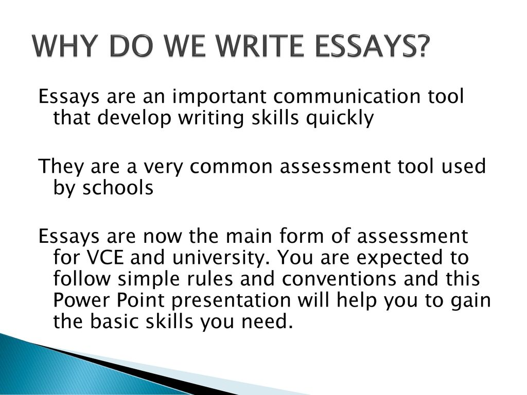 ESSAY PLANNING. ESSAY PLANNING WHY DO WE WRITE ESSAYS? Essays are