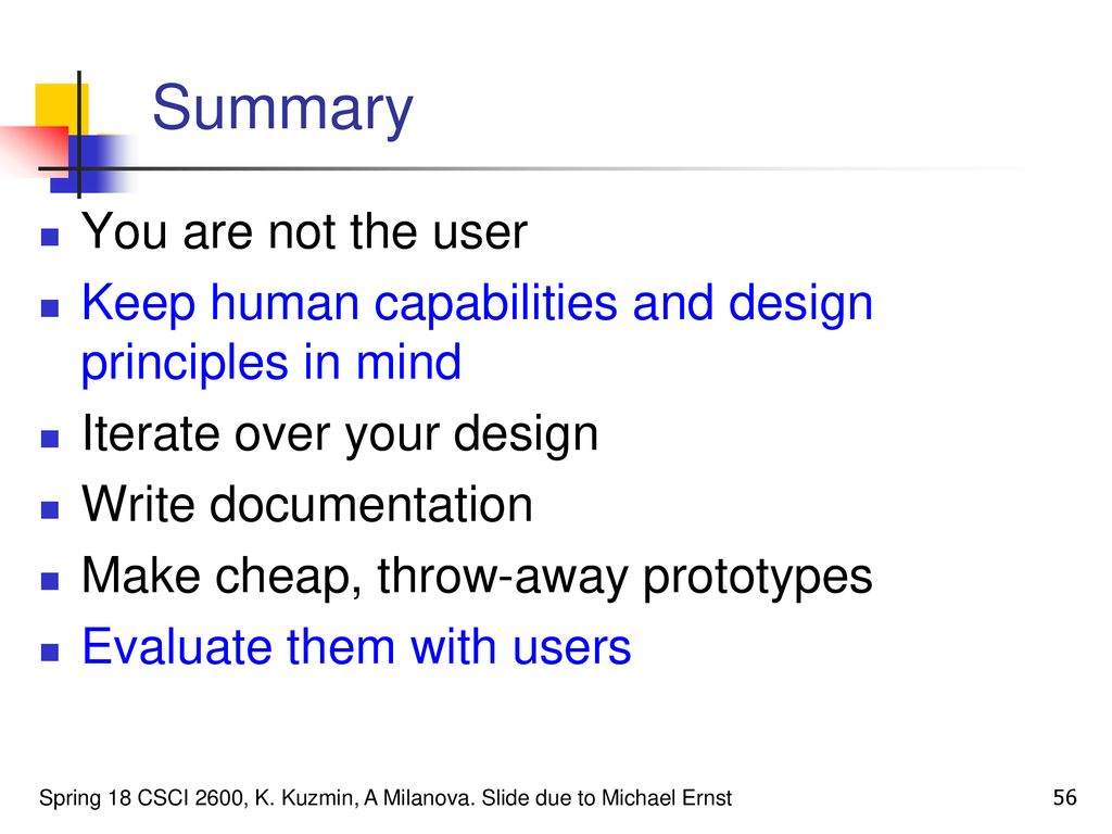Usability Based on material by Michael Ernst, University of