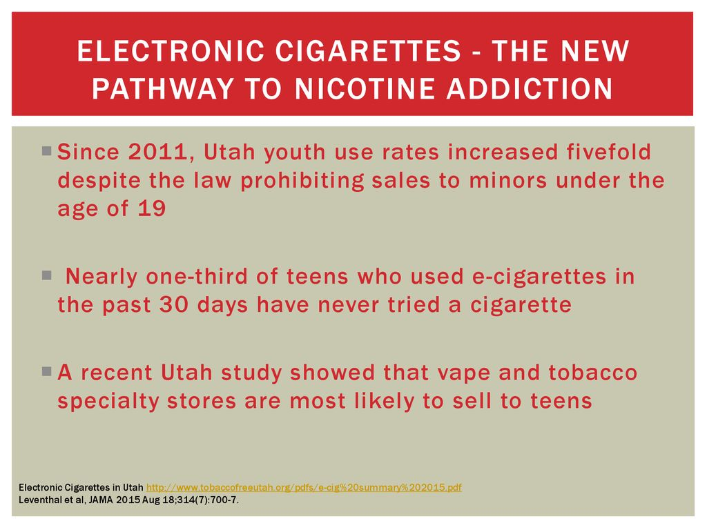 Nicotine in 2018: The State of use in Utah - ppt download