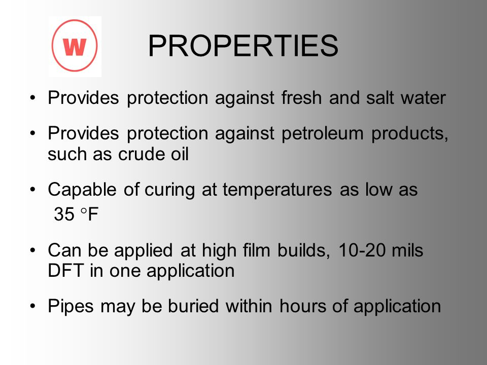 PROPERTIES Provides protection against fresh and salt water