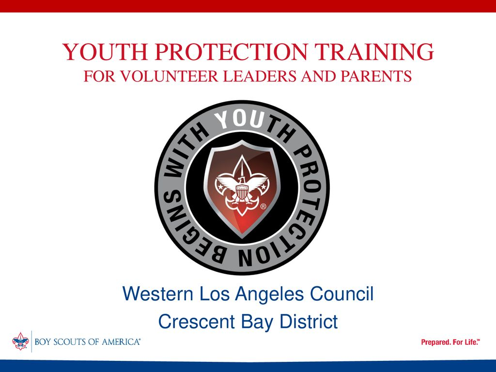 YOUTH PROTECTION TRAINING FOR VOLUNTEER LEADERS AND PARENTS