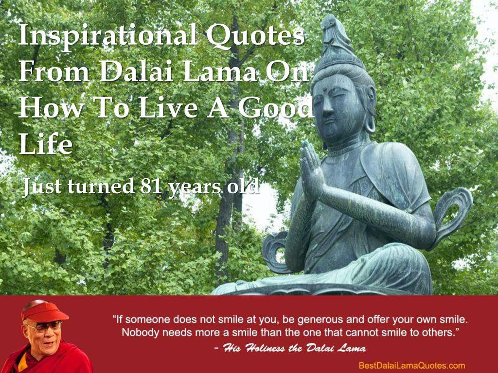 Inspirational Quotes From Dalai Lama On How To Live A Good Life