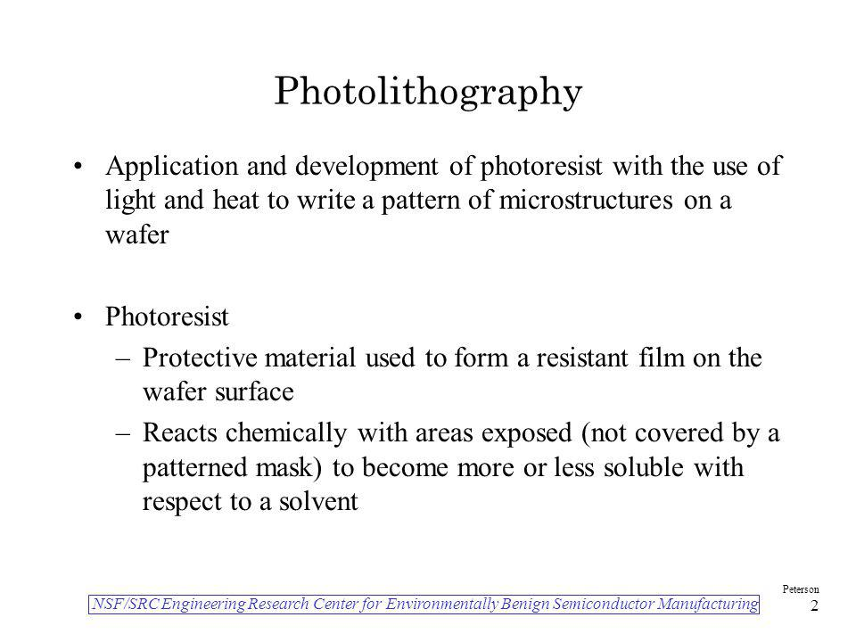 Photolithography Application and development of photoresist with the use of light and heat to write a pattern of microstructures on a wafer.