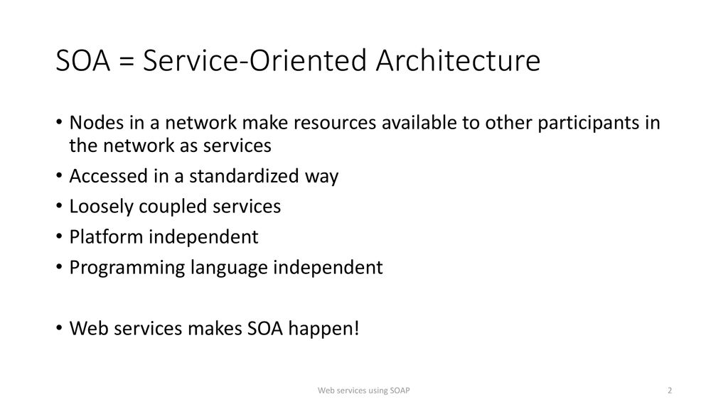 Implementing a service-oriented architecture using SOAP - ppt download