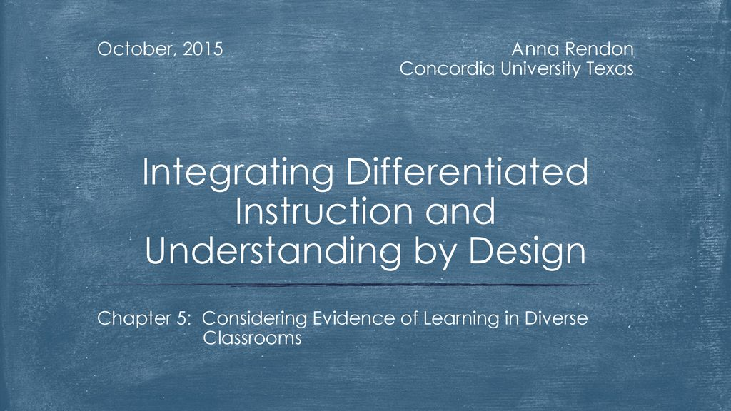 Integrating Differentiated Instruction And Understanding By Design Ppt Download