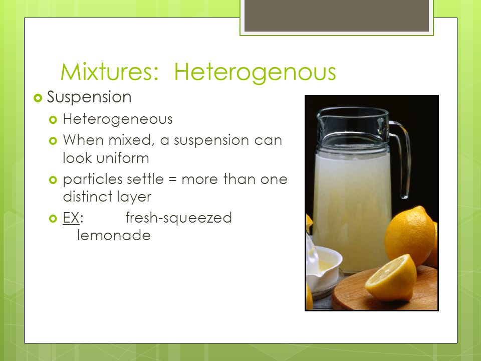 Mixtures: Heterogenous